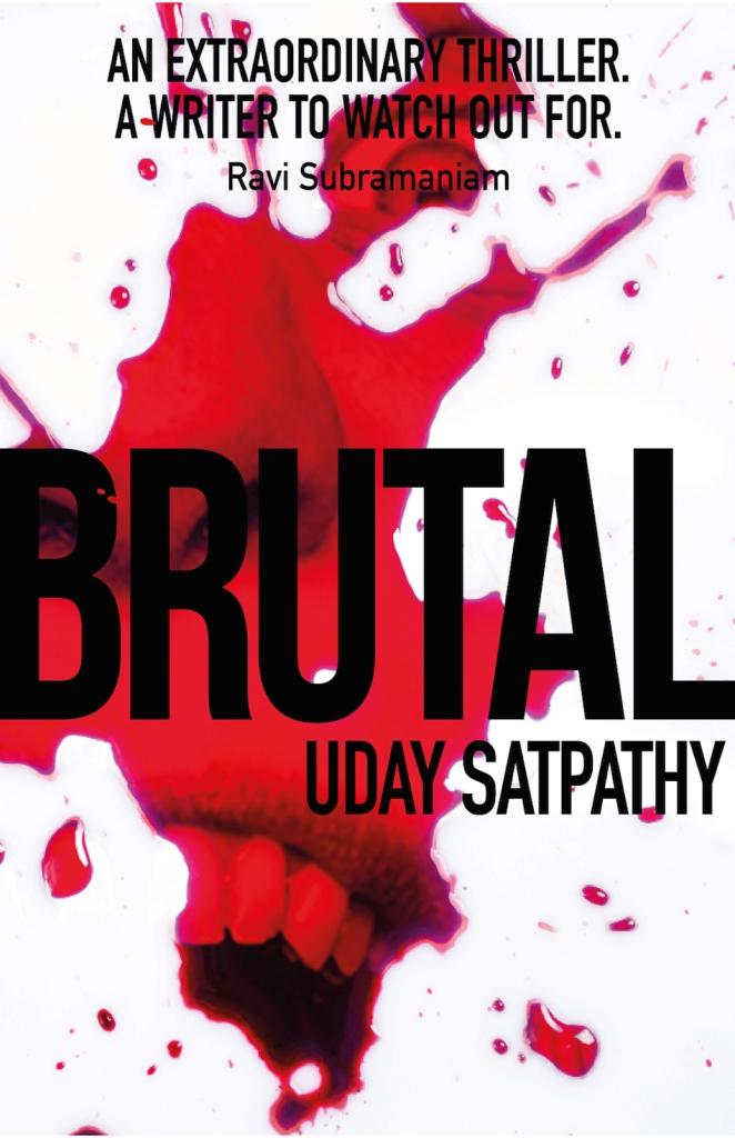Brutal by Uday Satpathy